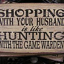 Shopping With Your Husband Is Like Hunting With the Game Warden