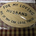 For My Loving Husband    See If You Can Lose These