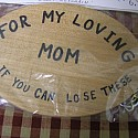 For My Loving Mom See If You Can Lose These