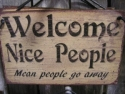 Welcome Nice People   Mean People Go Away  -  Cat No:   -  Click To Order  -  ID: 755