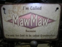 Maw Maw  -  Cat No:   -  Click To Order  -  ID: 1213