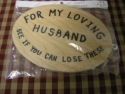 For My Loving Husband    See If You Can Lose These  -  Cat No:   -  Click To Order  -  ID: 1119