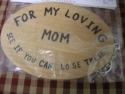 For My Loving Mom See If You Can Lose These  -  Cat No:   -  Click To Order  -  ID: 1124