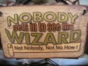 Nobody gets in to see the wizard...  -  Cat No:   -  Click To Order  -  ID: 825