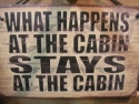 What Happen in the Cabin Stays in the Cabin  -  Cat No:   -  Click To Order  -  ID: 799