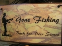 Gone Fishin'   Back for deer season  -  Cat No:   -  Click To Order  -  ID: 853